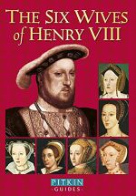 The Six Wives of Henry VIII by Angela Royston