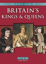 Britain's Kings & Queens Pitkin Guide