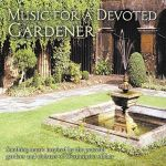 Music for a Devoted Gardener CD