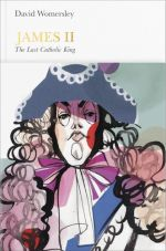 James II: The Last Catholic King