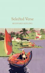 Selected Verse by Rudyard Kipling (Macmillan Collector's Library)