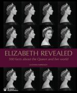 Elizabeth II Revealed: 500 Facts about the Queen and her world