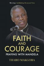 Faith and Courage: Praying With Mandela
