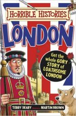 Horrible Histories: Gruesome London by Terry Deary