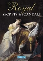 Royal Secrets and Scandals