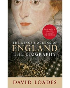 Kings and Queens of England: The Biography