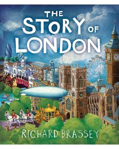 The Story of London by Richard Brassey