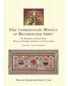 The Cosmatesque Mosaics of Westminster Abbey Vol. 1 & 2