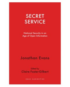 Secret Service: National Security in an Age of Open Information