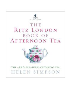 Ritz London Book of Afternoon Tea by Helen Simpson