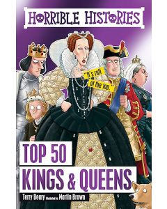 Horrible Histories Top 50 Kings and Queens by Terry Deary